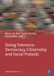 Doing Tolerance : Democracy, Citizenship and Social Protests, Paperback Book