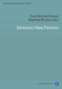 Germany's New Partners : Security Relations of Europe's Reluctant Leader 5, Hardback Book