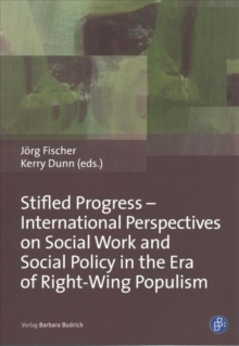 Stifled Progress : Social Work and Social Policy in the Era of Right-Wing Populism, Paperback / softback Book