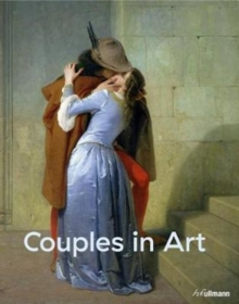 Couples in Art: Iconic Lovers Portrayed by Artists, Hardback Book