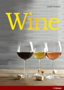 Wine: The Ultimate Guide to the World of Wine, Hardback Book