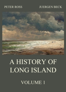 A History of Long Island, Vol. 1, EPUB eBook