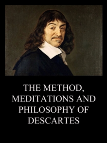 The Method, Meditations and Philosophy of Descartes, EPUB eBook