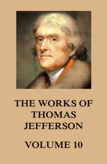 The Works of Thomas Jefferson, EPUB eBook