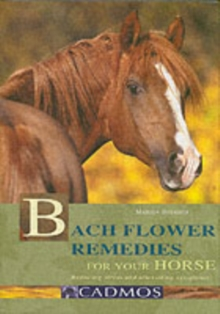 Bach Flower Remedies for Your Horse : The Relaxation and Alleviation of Symptoms, Hardback Book