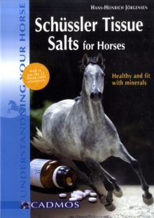Schuessler Tissue Salts for Horses : Healthy and Fit with Minerals, Paperback Book