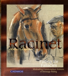 Falling for Fallacies : Misleading Commonplace Notions of Dressage Riding, Hardback Book
