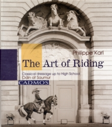 Art of Riding : Classical  Dressage to High School, Hardback Book