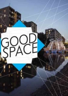 Good Space : Political, Aesthetic and Urban Spaces, Paperback Book