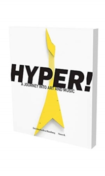 Hyper! A Journey into Art and Music, Paperback / softback Book