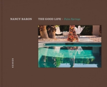 Good Life, The - Palm Springs, Hardback Book