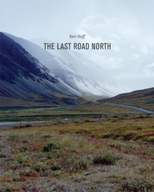 The Last Road North, Hardback Book
