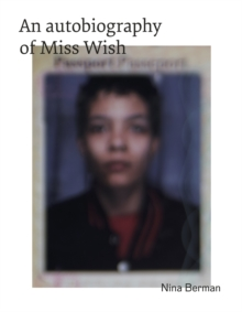 An Autobiography Of Miss Wish, Hardback Book