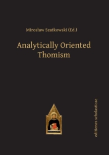 Analytically Oriented Thomism, Hardback Book