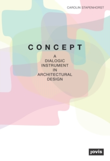 Concept : A Dialogic Instrument in Architectural Design, Paperback / softback Book