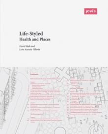 Life-Styled : Health and Places, Paperback Book