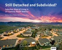 Still Detached and Subdivided? : Suburban Ways of Living in 21st Century North America, Hardback Book
