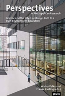 Science and the City: Hamburg's Path into an Academic Built Environment Education : Volume 3, Paperback Book