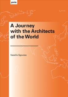 A Journey with the Architects of the World, Paperback Book