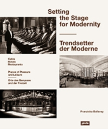 Setting the Stage for Modernity : Cafes, Hotels, Restaurants, Hardback Book