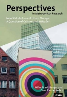 Perspectives in Metropolitan Research 4: New Stakeholders of Urban Change: A Question of Culture and Attitude?, Paperback Book