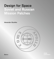 Design for Space: Soviet and Russian Mission Patches, Paperback Book
