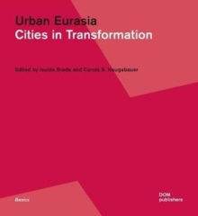 Urban Eurasia : Cities in Transformation, Paperback Book