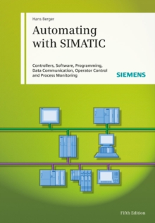 Automating with Simatic : Controllers, Software, Programming, Data, Hardback Book