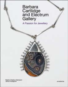 Barbara Cartlidge and Electrum Gallery : A Passion for Jewellery, Hardback Book