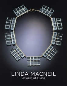 Linda Macneil : Jewels of Glass, Hardback Book