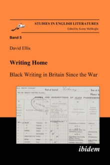 Writing Home - Black Writing in Britain Since the War, Paperback Book