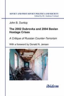 2002 Dubrovka and 2004 Beslan Hostage Crises - A Critique of Russian Counter-Terrorism, Paperback Book