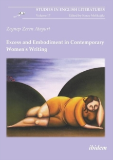 Excess and Embodiment in Contemporary Women`s Writing, Paperback Book