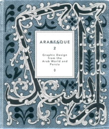 Arabesque : Graphic Design from the Arab World and Persia 2, Mixed media product Book