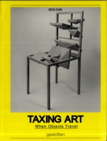 Taxing Art : When Objects Travel, Paperback Book