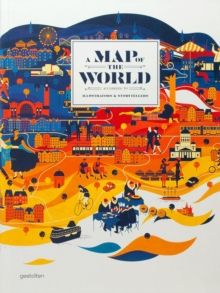 A Map of the World : The World According to Illustrators and Storytellers, Hardback Book