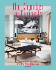 The Chamber of Curiosity : Apartment Design and the New Elegance, Hardback Book