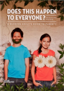 Does This Happen to Everyone? : A Budding Adult's Guide to Puberty, Hardback Book