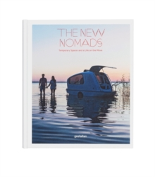 The New Nomads : Temporary Spaces on the Move, Hardback Book