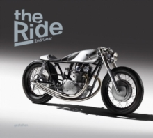 The Ride 2nd Gear : New Custom Motorcyclesand Their Builders, Hardback Book