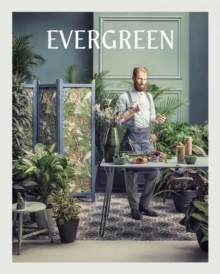 Evergreen : Living with Plants, Hardback Book