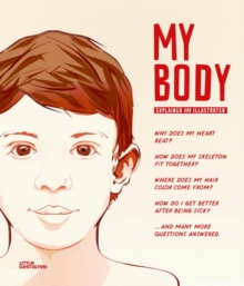 My Body : The Human Body in Illustrations, Hardback Book