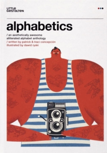 Alphabetics : An Aesthetically Awesome Alliterated Alphabet Anthology, Hardback Book