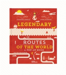 Legendary Routes of the World, Hardback Book