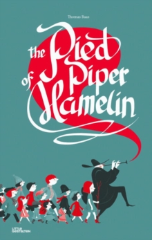 The Pied Piper of Hamelin, Hardback Book