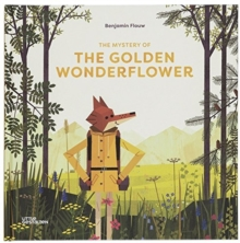 The Mystery of the Golden Wonderflower, Hardback Book