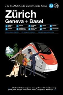 The Zurich Geneva + Basel : The Monocle Travel Guide Series, Hardback Book