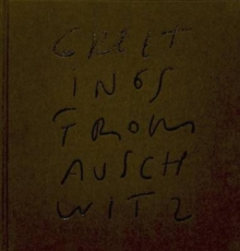 Greetings from Auschwitz, Hardback Book