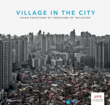 Village in the City - Asian Variations of Urbanisms of Inclusion, Paperback / softback Book