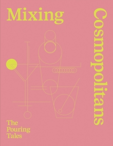 Mixing Cosmopolitans : The Pouring Tales, Hardback Book